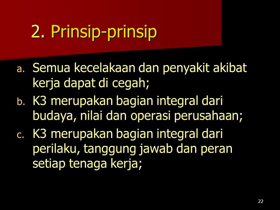 2. Prinsip-prinsip Semua kecelakaan dan penyakit akibat kerja dapat di cegah;