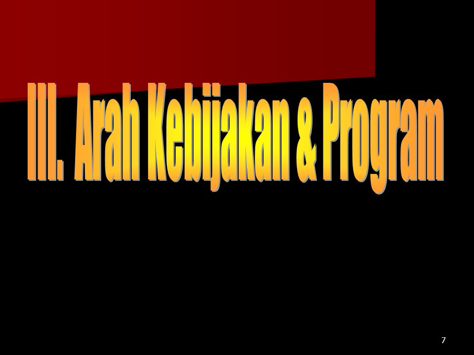 III. Arah Kebijakan & Program