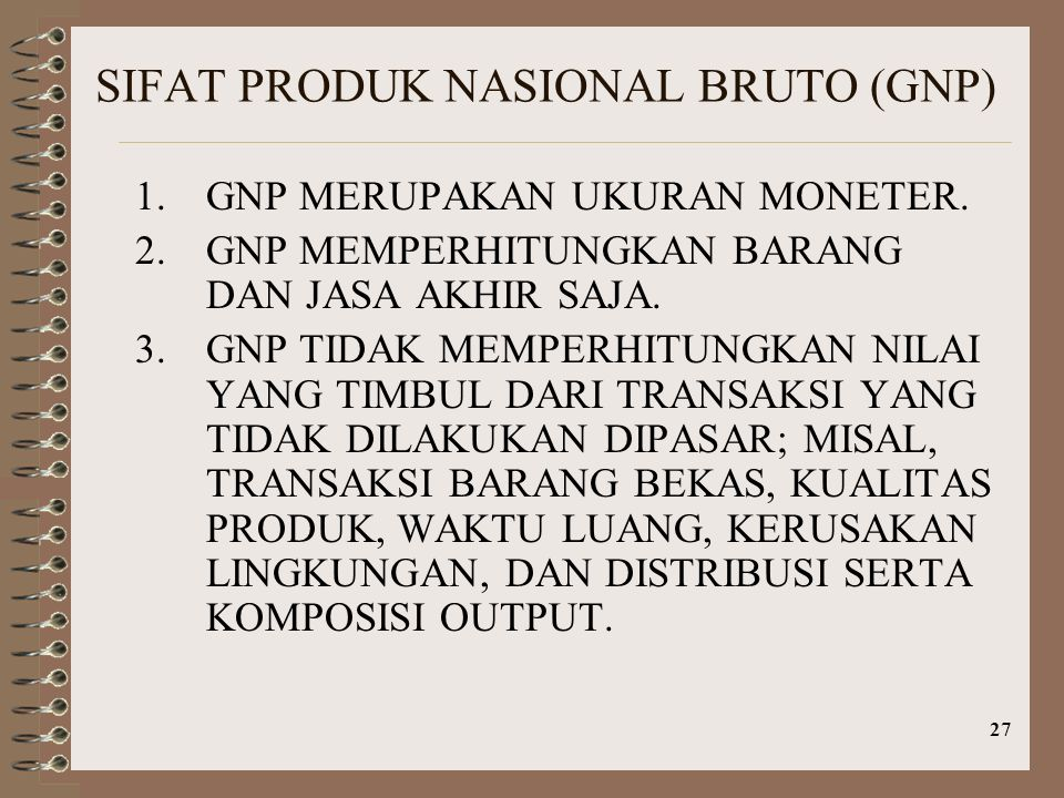 SIFAT PRODUK NASIONAL BRUTO (GNP)