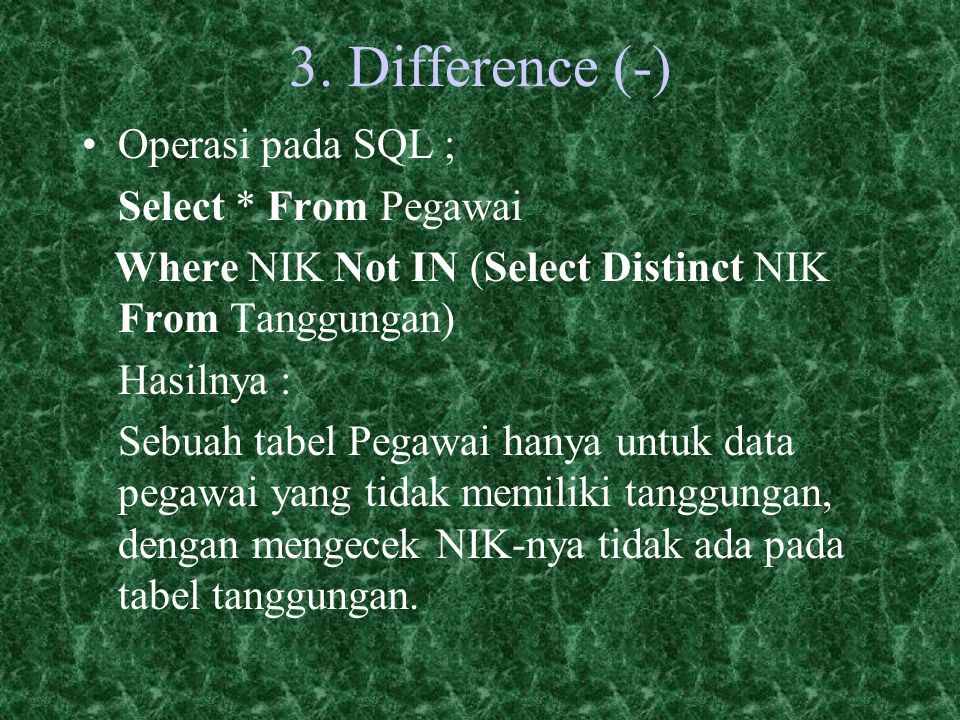 3. Difference (-) Operasi pada SQL ; Select * From Pegawai