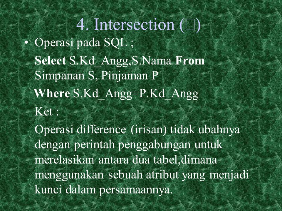 4. Intersection (Ç) Operasi pada SQL ;