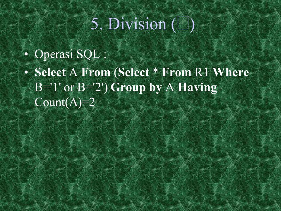 5. Division (¸) Operasi SQL :
