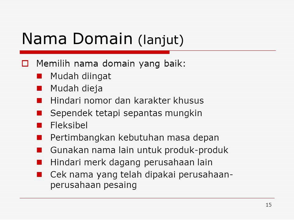 Nama Domain (lanjut) Memilih nama domain yang baik: Mudah diingat