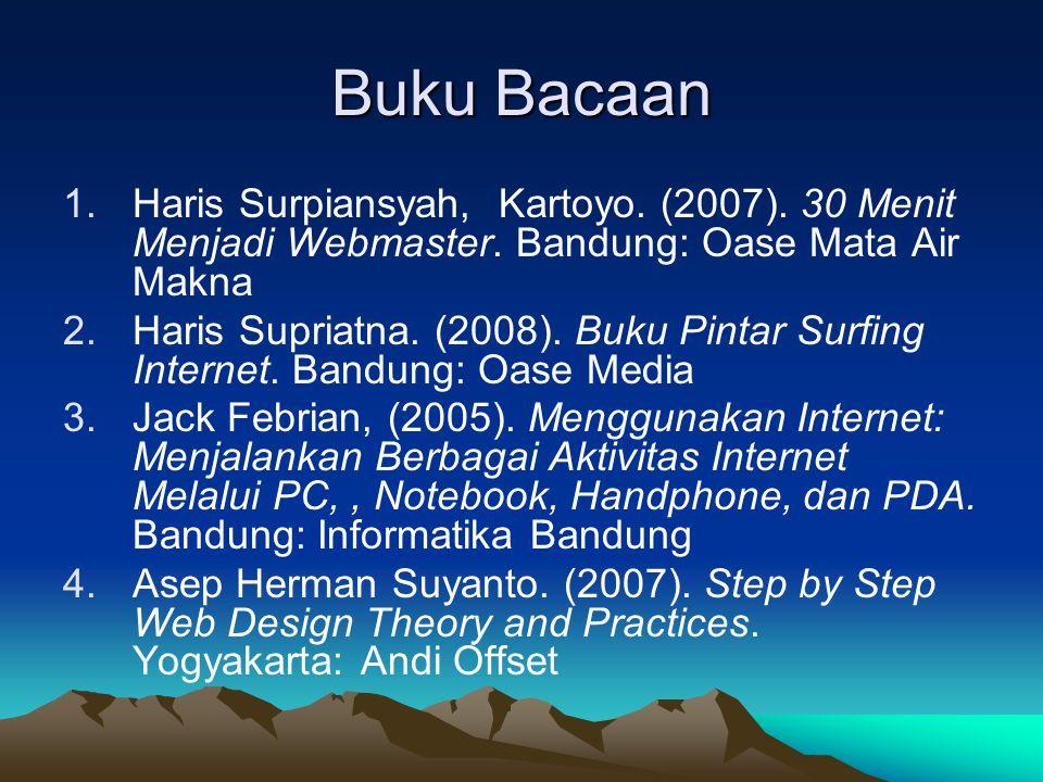 Buku Bacaan Haris Surpiansyah, Kartoyo. (2007). 30 Menit Menjadi Webmaster. Bandung: Oase Mata Air Makna.