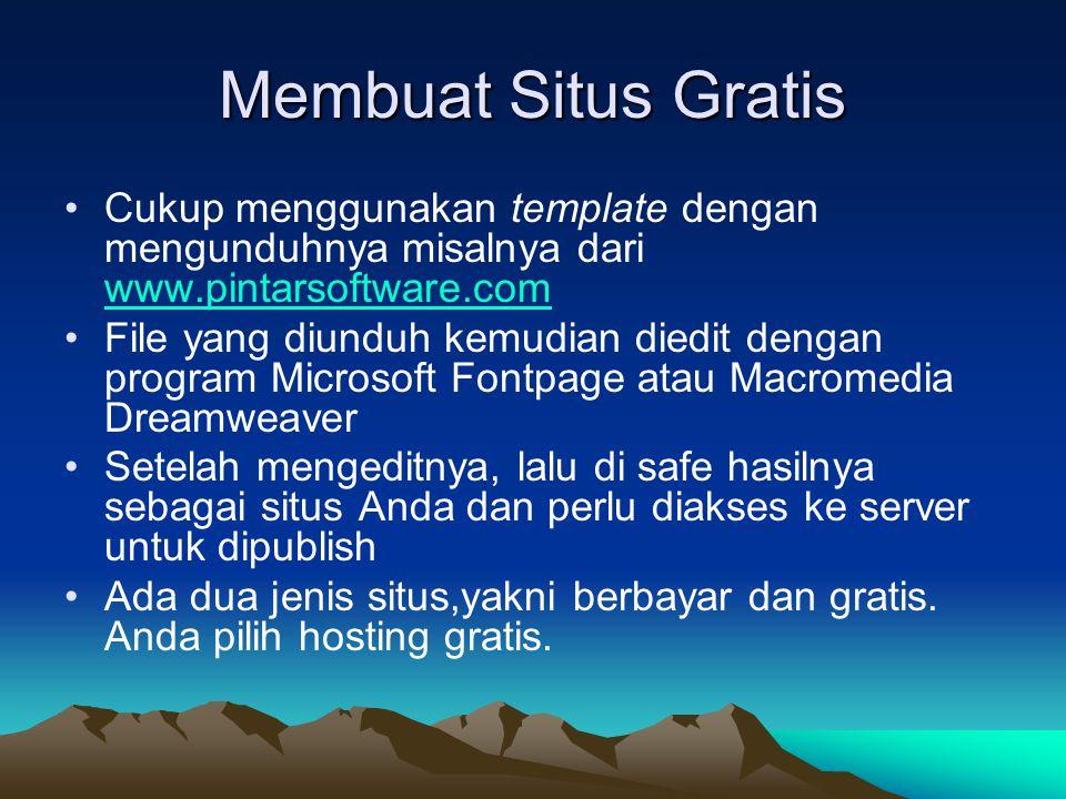Membuat Situs Gratis Cukup menggunakan template dengan mengunduhnya misalnya dari www.pintarsoftware.com.