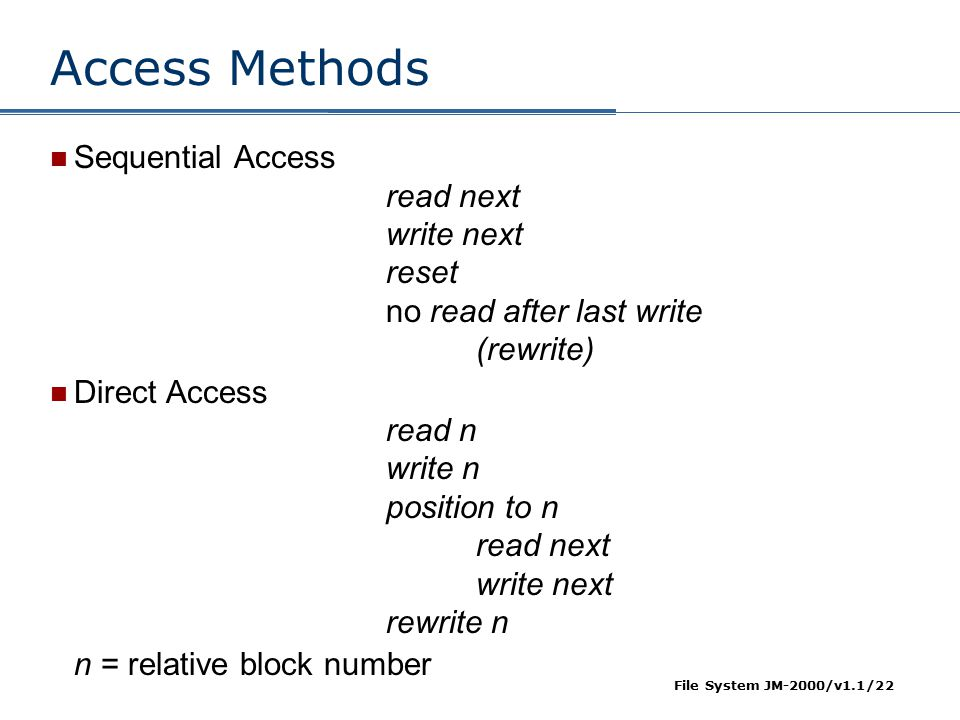 Access Methods Sequential Access read next write next reset