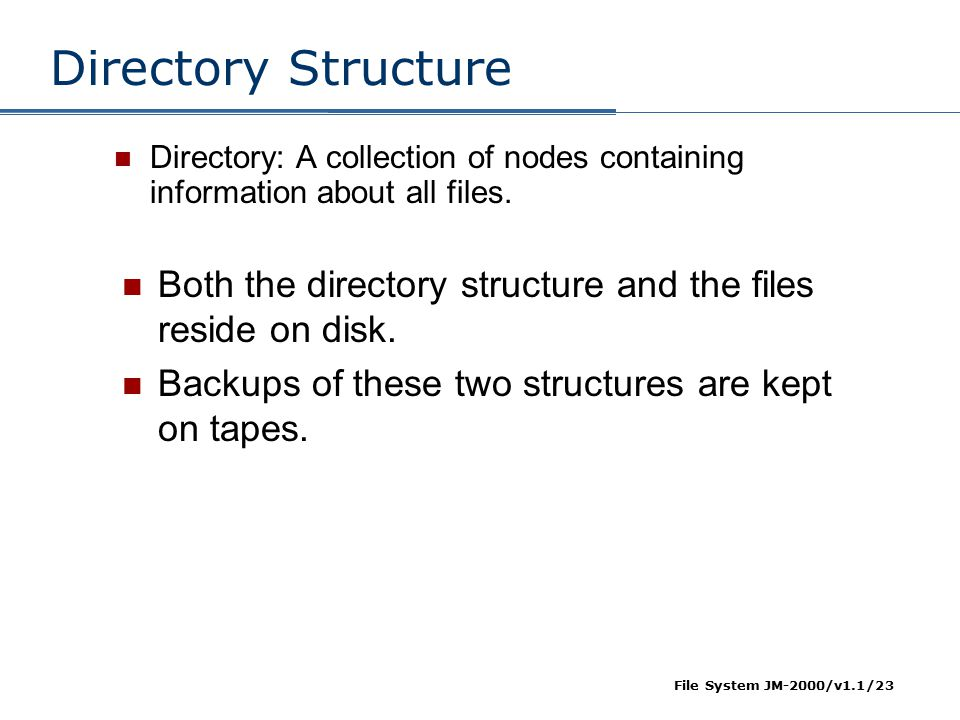 Directory Structure Directory: A collection of nodes containing information about all files.