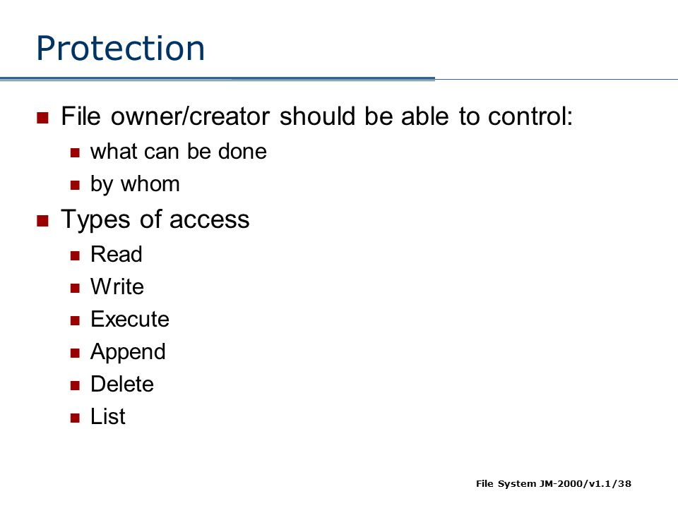 Protection File owner/creator should be able to control: