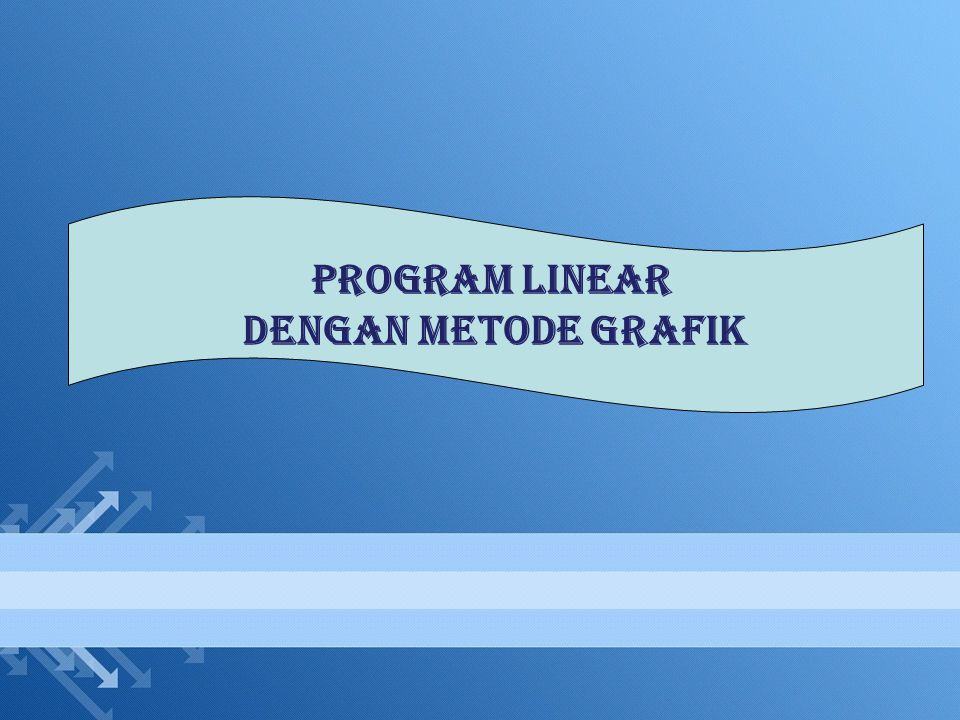 Program Linear dengan Metode Grafik