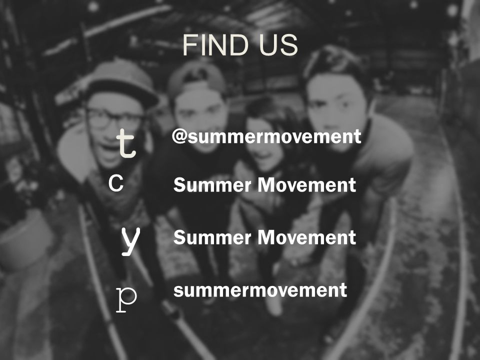 t y p c FIND US @summermovement Summer Movement Summer Movement