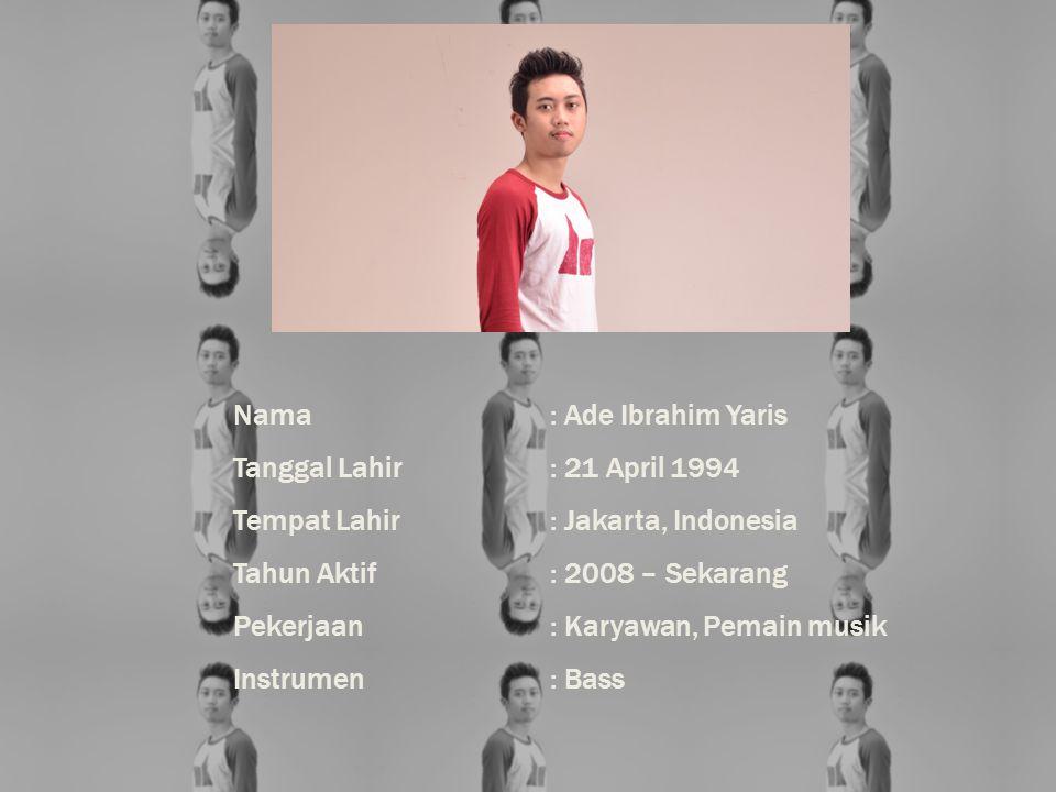 Nama : Ade Ibrahim Yaris