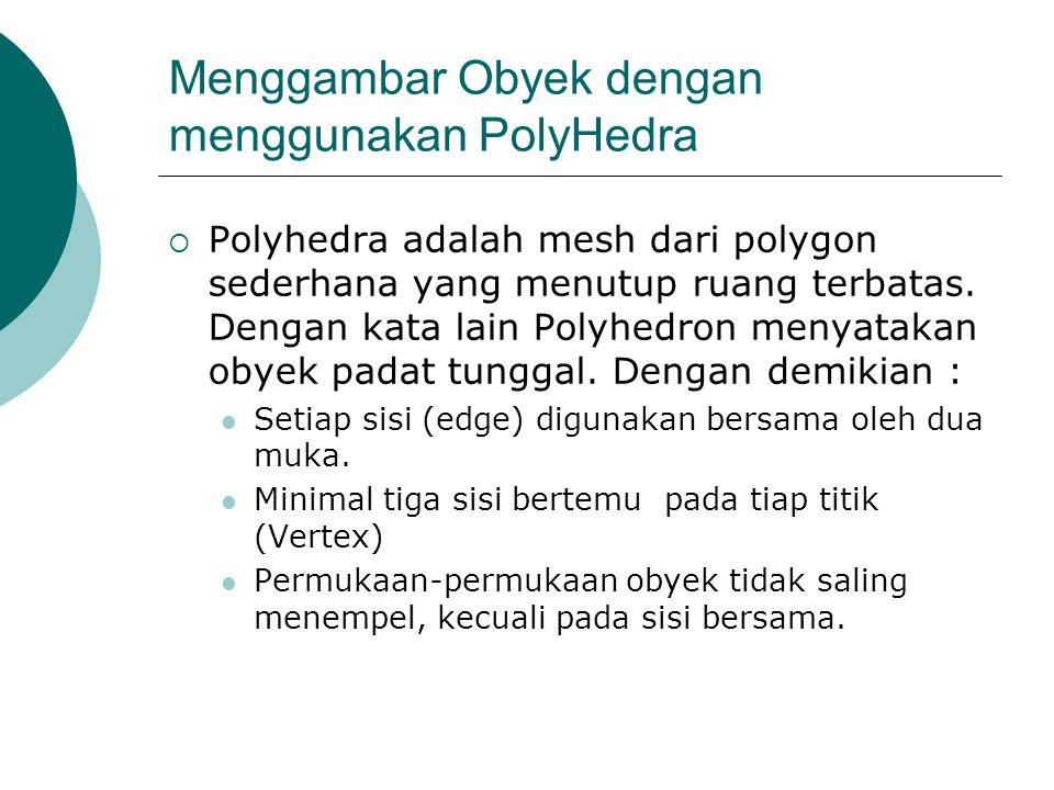 Menggambar Obyek dengan menggunakan PolyHedra