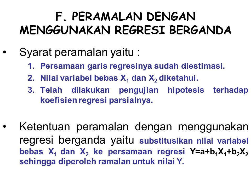 F. PERAMALAN DENGAN MENGGUNAKAN REGRESI BERGANDA