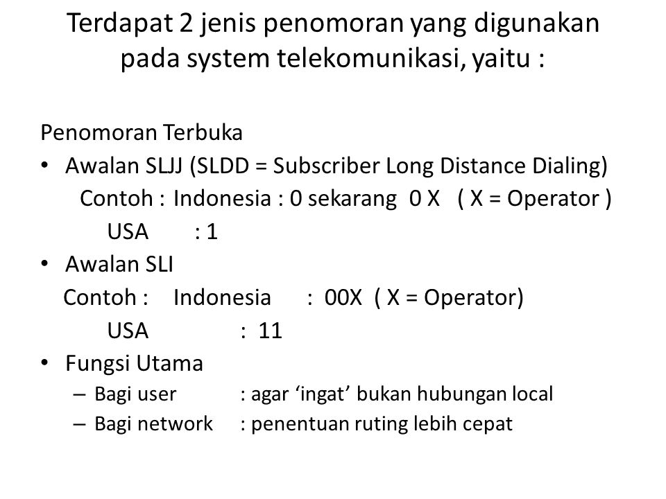 Terdapat 2 jenis penomoran yang digunakan pada system telekomunikasi, yaitu :