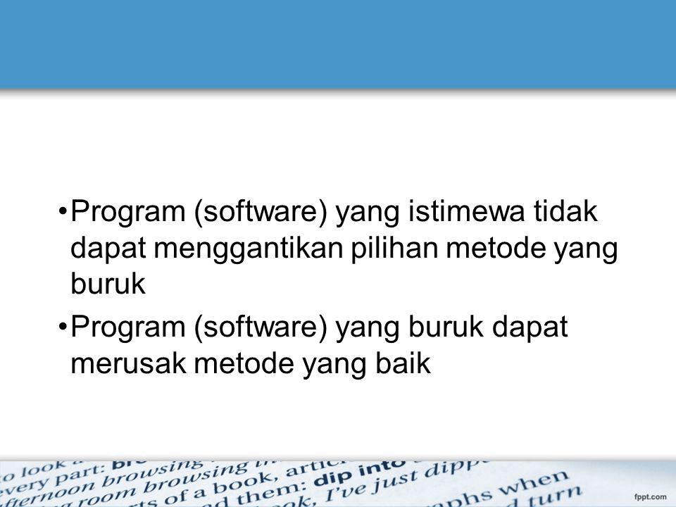 Program (software) yang istimewa tidak dapat menggantikan pilihan metode yang buruk