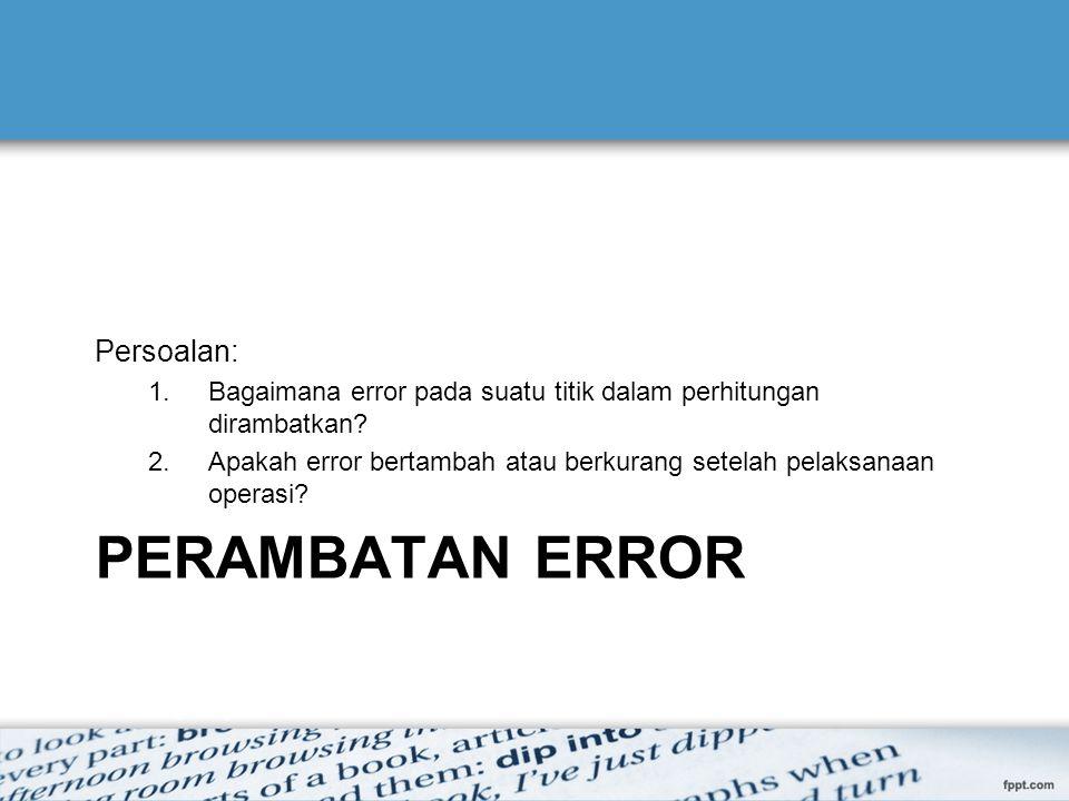 Perambatan Error Persoalan: