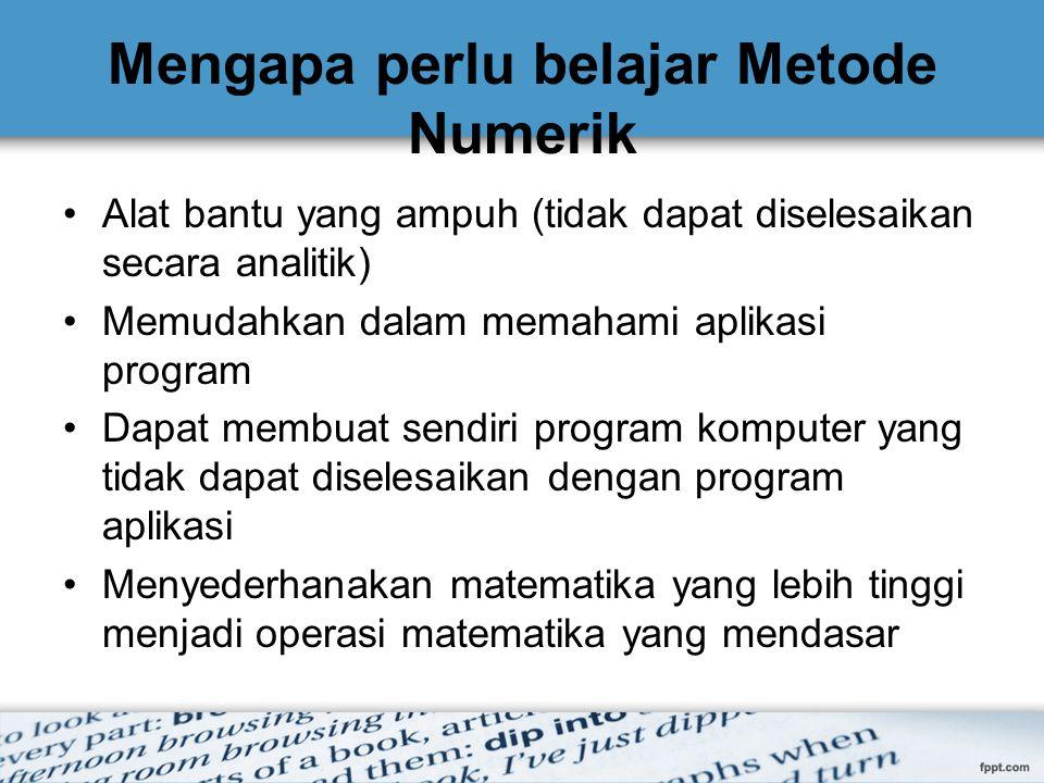 Mengapa perlu belajar Metode Numerik
