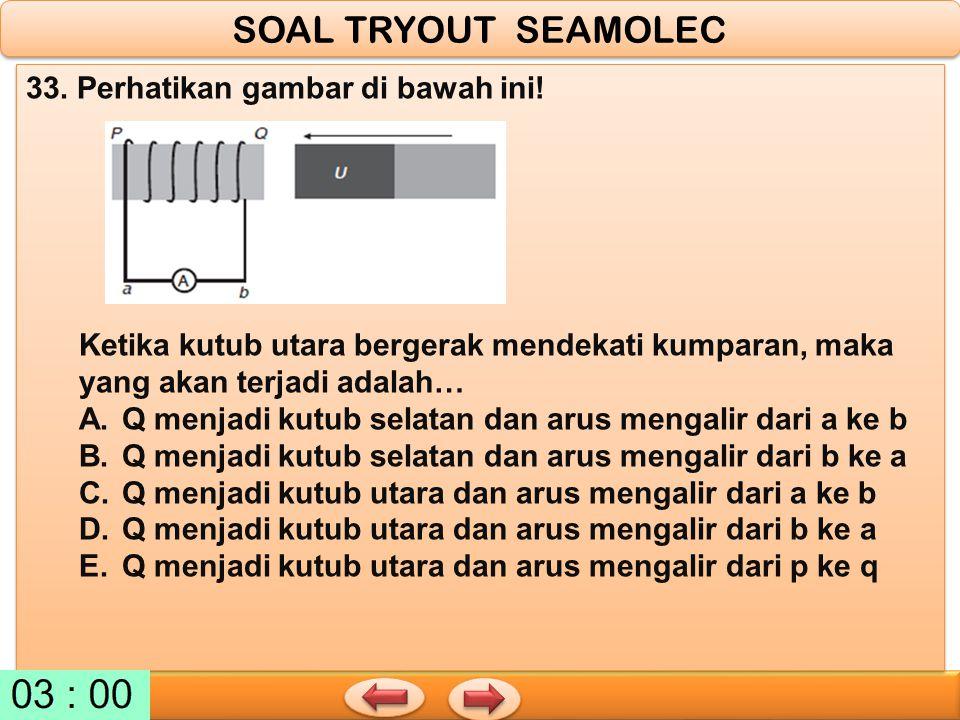 SOAL TRYOUT SEAMOLEC 33. Perhatikan gambar di bawah ini!