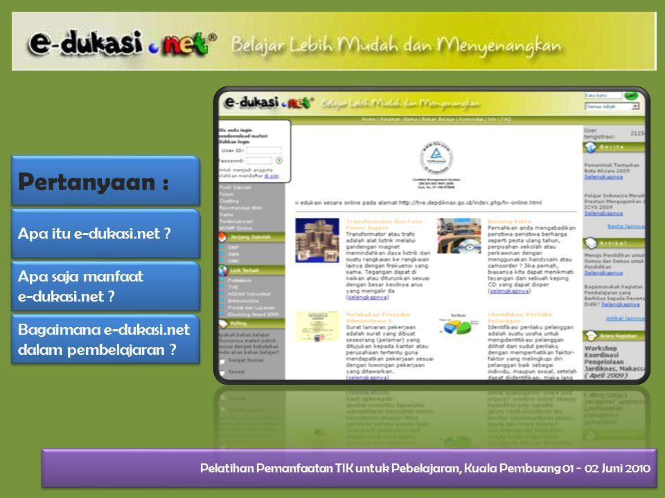 Pertanyaan : Apa itu e-dukasi.net Apa saja manfaat e-dukasi.net