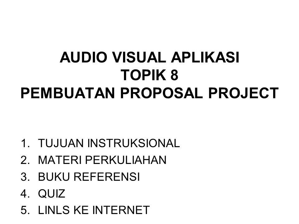 AUDIO VISUAL APLIKASI TOPIK 8 PEMBUATAN PROPOSAL PROJECT