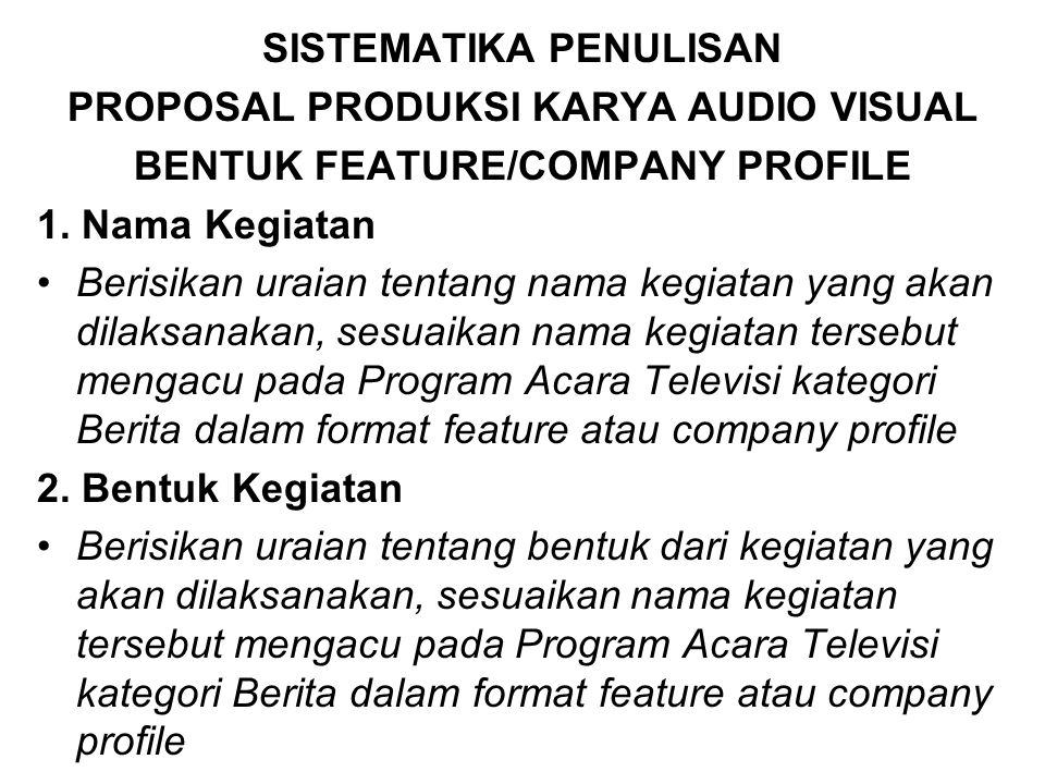 PROPOSAL PRODUKSI KARYA AUDIO VISUAL BENTUK FEATURE/COMPANY PROFILE