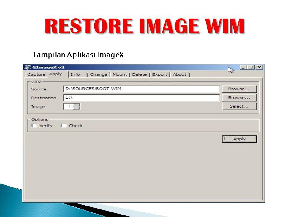 RESTORE IMAGE WIM Tampilan Aplikasi ImageX