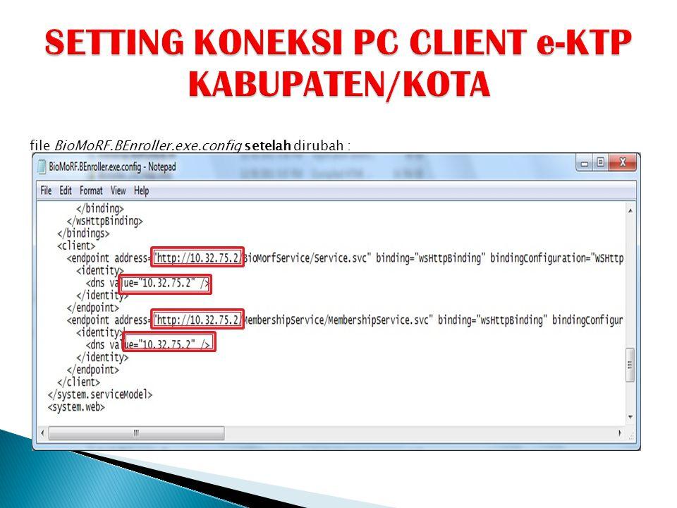 SETTING KONEKSI PC CLIENT e-KTP KABUPATEN/KOTA