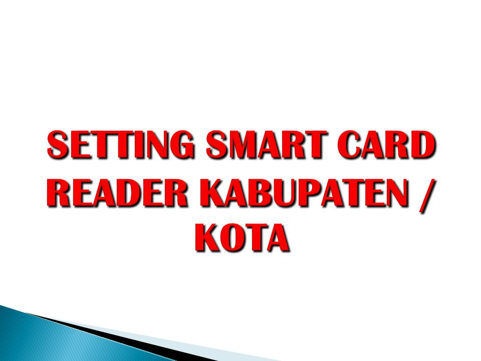 SETTING SMART CARD READER KABUPATEN / KOTA