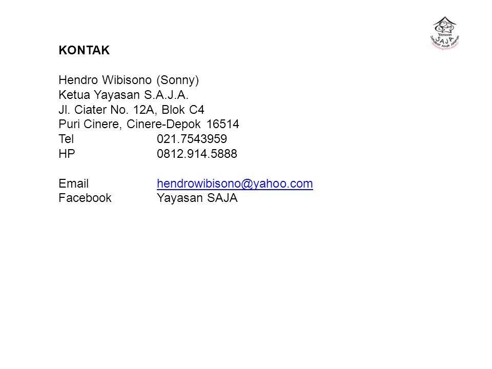 KONTAK Hendro Wibisono (Sonny) Ketua Yayasan S.A.J.A. Jl. Ciater No. 12A, Blok C4. Puri Cinere, Cinere-Depok 16514.
