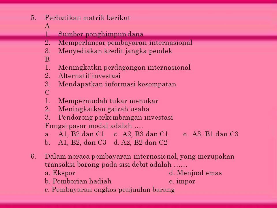 5. Perhatikan matrik berikut A
