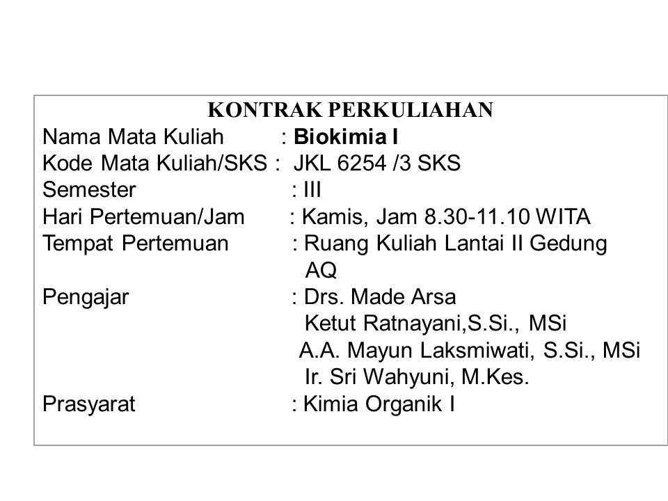 Nama Mata Kuliah : Biokimia I Kode Mata Kuliah/SKS : JKL 6254 /3 SKS