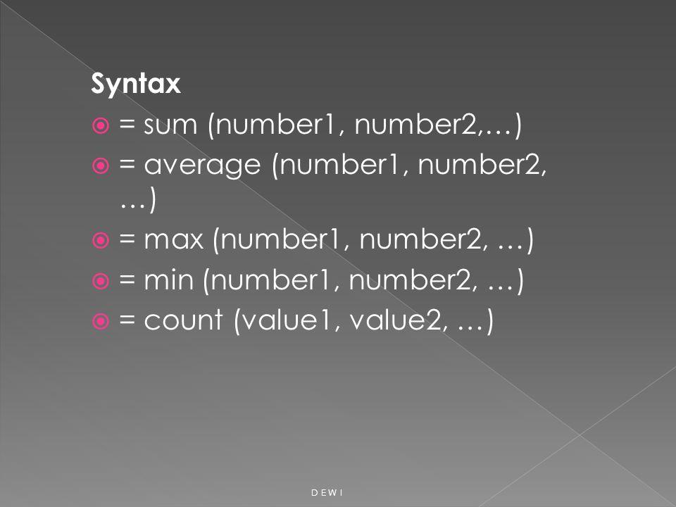 = average (number1, number2, …) = max (number1, number2, …)