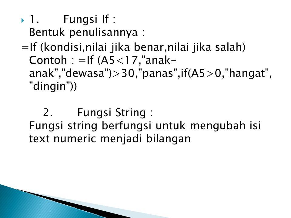 1. Fungsi If : Bentuk penulisannya :