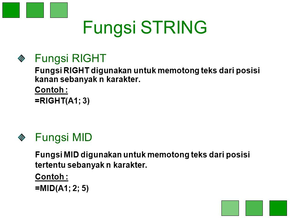 Fungsi STRING Fungsi RIGHT Fungsi MID