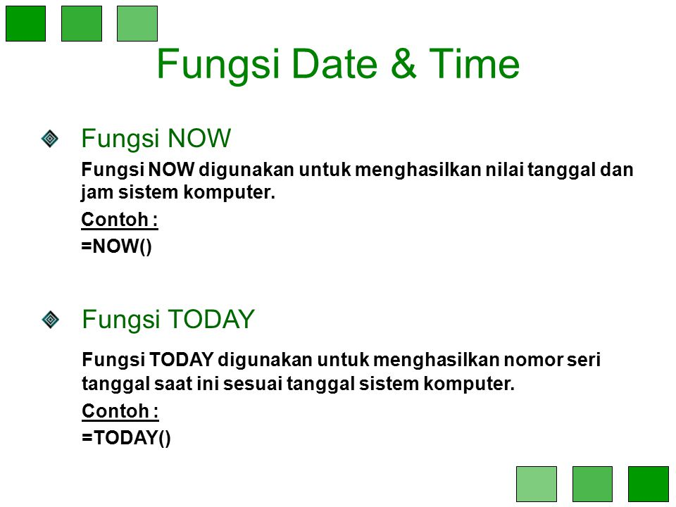 Fungsi Date & Time Fungsi NOW Fungsi TODAY