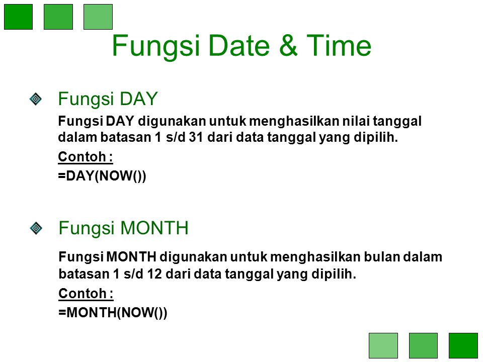Fungsi Date & Time Fungsi DAY Fungsi MONTH