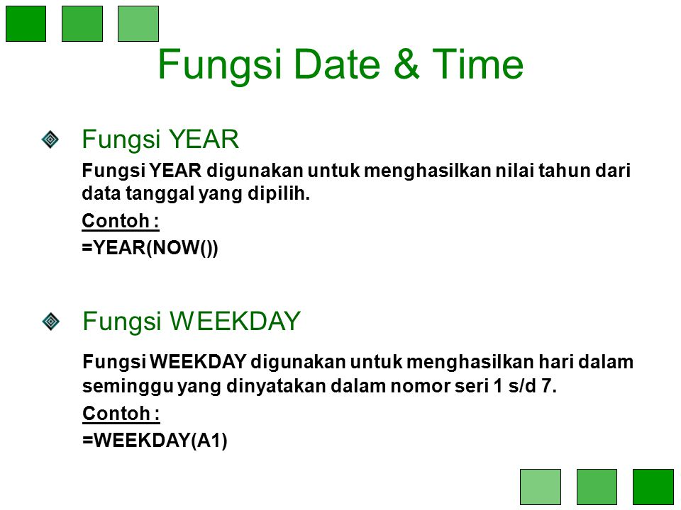 Fungsi Date & Time Fungsi YEAR Fungsi WEEKDAY