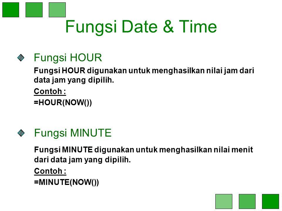 Fungsi Date & Time Fungsi HOUR Fungsi MINUTE