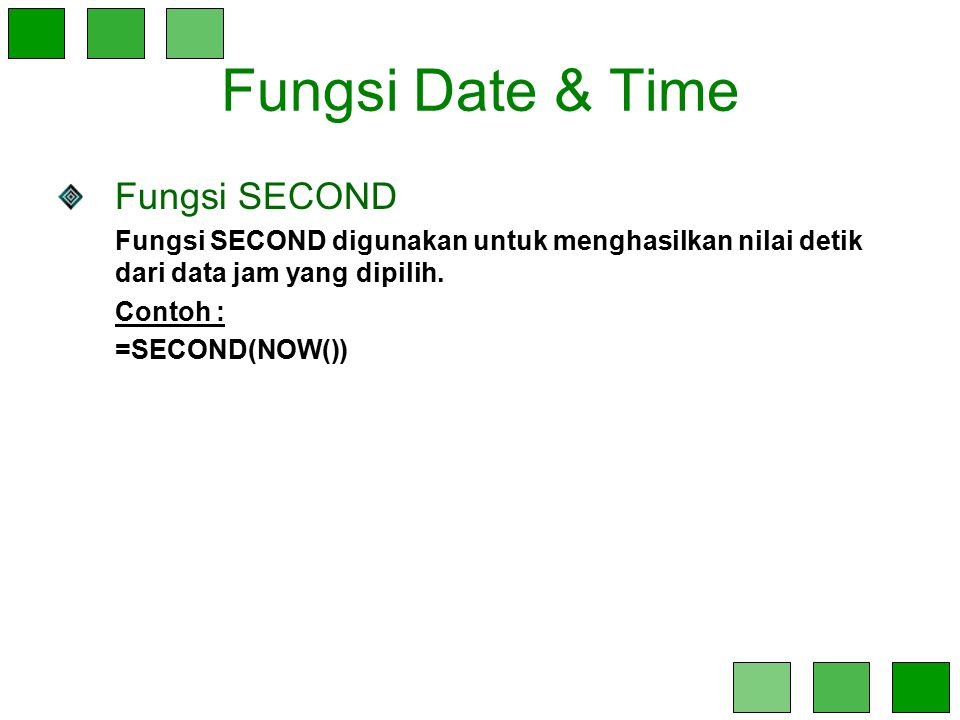 Fungsi Date & Time Fungsi SECOND
