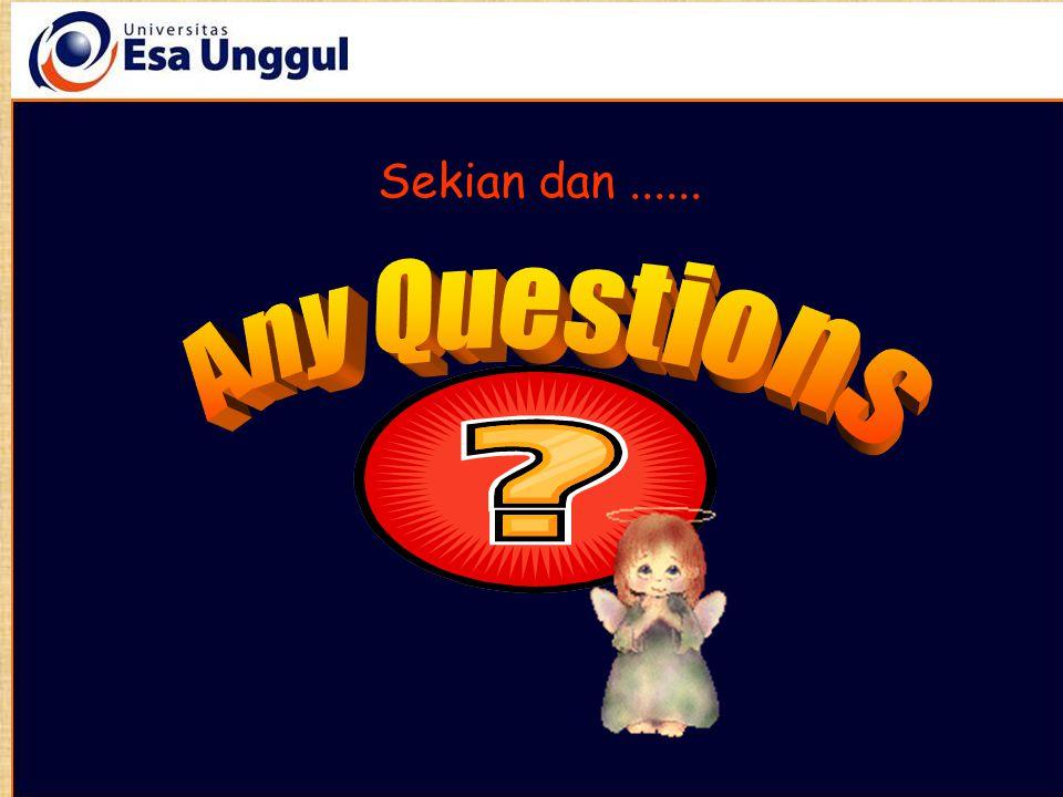 Sekian dan ...... Any Questions