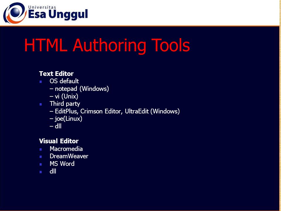 HTML Authoring Tools HTML Authoring Tools Text Editor OS default
