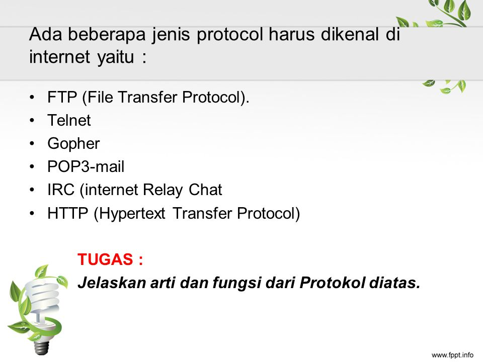 Ada beberapa jenis protocol harus dikenal di internet yaitu :