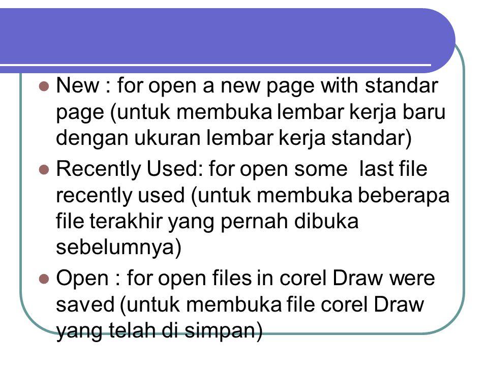 New : for open a new page with standar page (untuk membuka lembar kerja baru dengan ukuran lembar kerja standar)