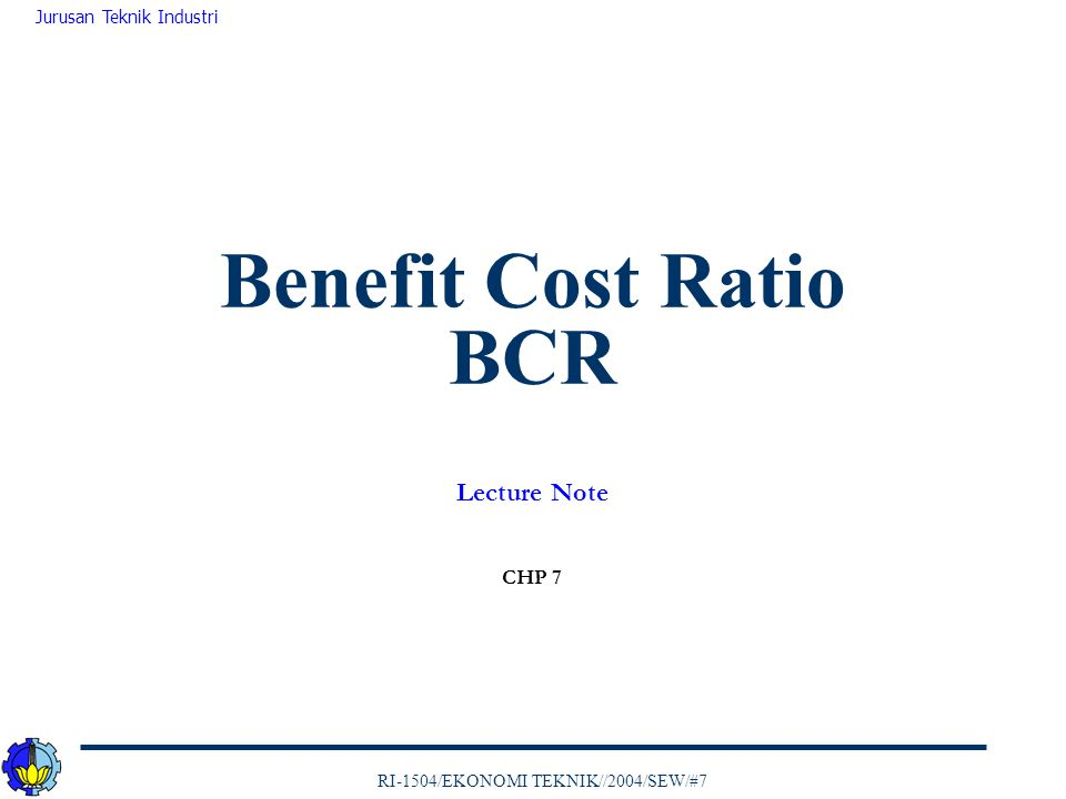 Benefit Cost Ratio BCR Lecture Note CHP 7