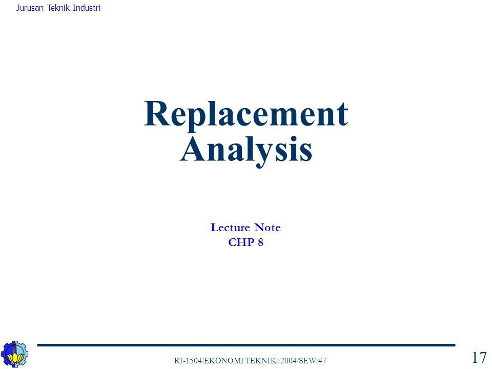Replacement Analysis Lecture Note CHP 8