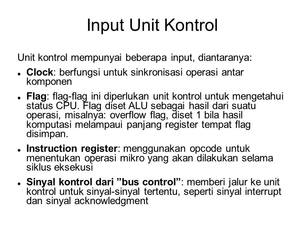 Input Unit Kontrol Unit kontrol mempunyai beberapa input, diantaranya: