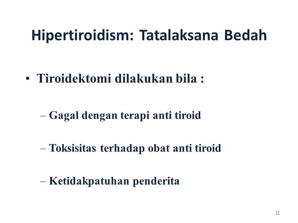 • Tiroidektomi dilakukan bila :