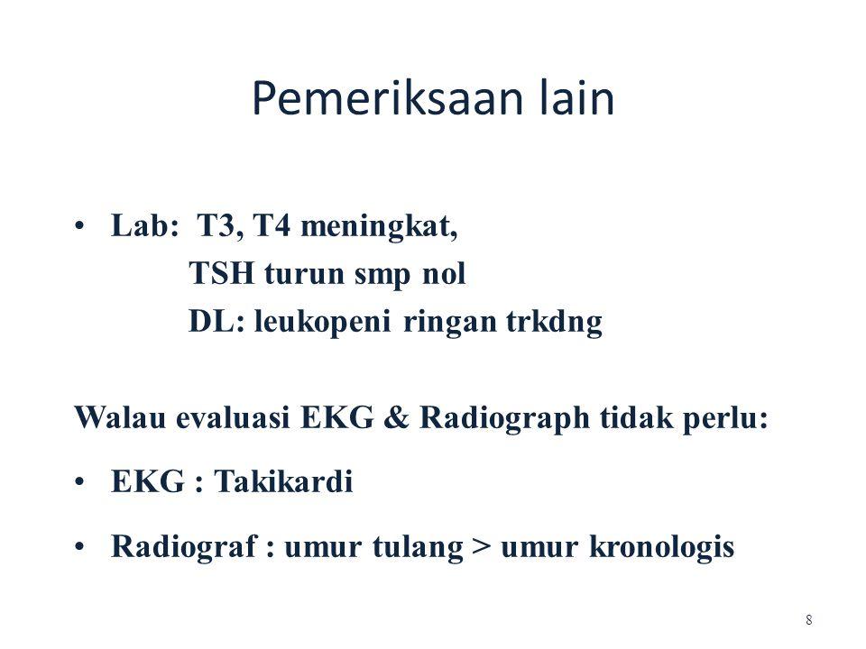 Walau evaluasi EKG & Radiograph tidak perlu: • EKG : Takikardi