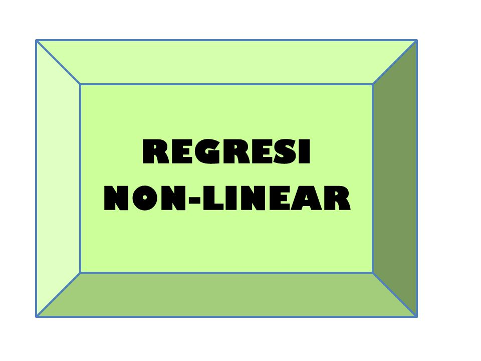 REGRESI NON-LINEAR