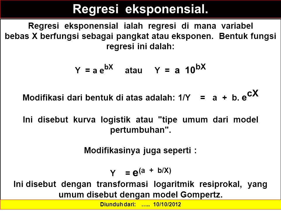 Regresi eksponensial. Regresi eksponensial ialah regresi di mana variabel.